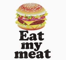 Eat my Meat T Shirt. by RussellK99