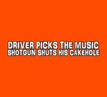 Driver picks the music, shotgun shuts his cakehole Kids Clothes
