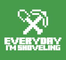 Every day I'm shoveling (white) by hardwear