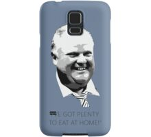 "Mayor Rob Ford- ""I've got enough to eat at home!"" (Black Lettering) Samsung Galaxy Case/Skin"