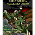 DALLA CORSICA ALLA LINEA GOTICA - MOVIE POSTER by CLAUDIO COSTA