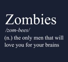 Zombies: the only men that will love you for your brains by ermisenda