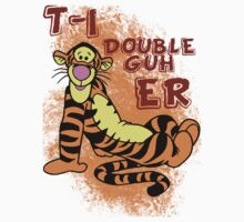 T-I-Double Guh-ER by Jess Dee