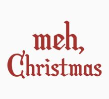 Meh, Christmas by BrightDesign