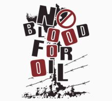 NO BLOOD FOR OIL by auraclover