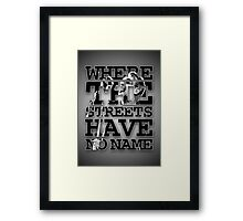 where the streets have no name Framed Print