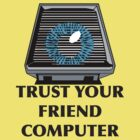 Trust Your Friend Computer - Paranoia by Buleste