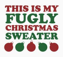 This Is My Fugly Christmas Sweater by BrightDesign