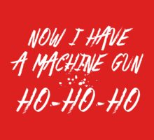 Now I Have A Machine Gun HO-HO-HO by BrightDesign
