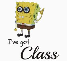 Spongebob-I've Got Class by ImpossibleStyle