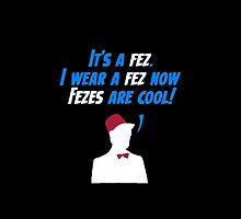 Fez's Are Cool! by SamanthaMirosch