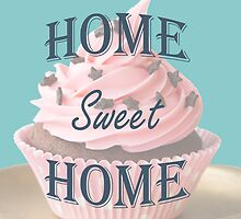 Home Sweet Home Cupcake Print by PopArtExpress