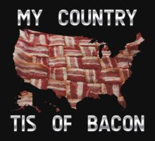My Country Tis Of Bacon - USA - American Bacon Map by graphix