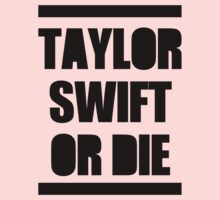 Taylor Swift Or Die by caelanjayce