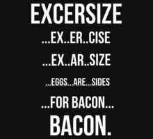 Excersize And Bacon by mralan