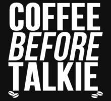 Coffee Before Talkie by Alan Craker