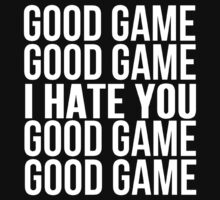 Good Game I Hate You by Alan Craker