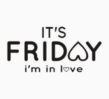 It's FRIDAY i'm in love by Mhaddie