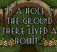 """In a hole in the ground there lived a hobbit.""  by Beth McConnell"