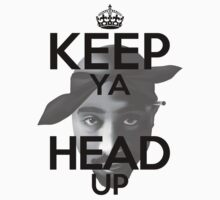 Keep Ya Head Up - 2Pac  by FreeYourArt