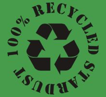 100% RECYCLED STARDUST (Black) by ReverendBJ