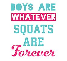 Boys Are Whatever Squats Are Forever (Pink, Blue) Photographic Print