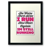 She Wears Short Skirts, I Run (Black, Pink) Framed Print