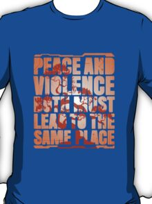 Peace and violence T-Shirt
