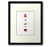Fire + Bread = True Love Framed Print