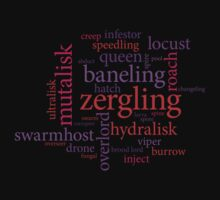 Starcraft Wordcloud - Zerg by SCshirts