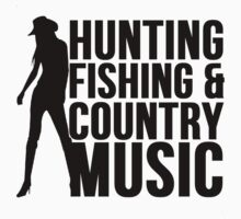 HUNTING FISHING & COUNTRY MUSIC by Alan Craker