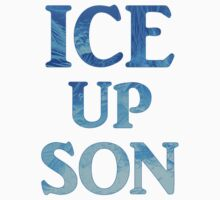 ice up son by seazerka