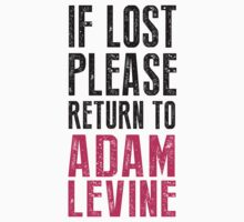 If Lost Please Return To Adam Levine by Look Human