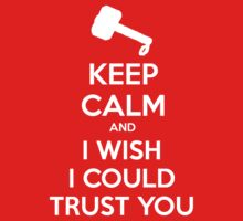 KEEP CALM and I wish I could trust you by Golubaja