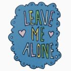Leave me alone by idkjenna