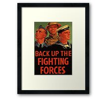 Back up the fighting forces Framed Print