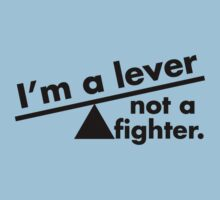 I'm a lever not a fighter.  by Brantoe