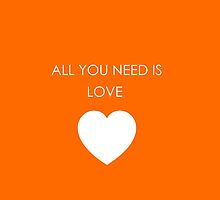 All You Need Is Love by Sarah Champ