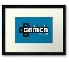 Gamer For Life! Framed Print