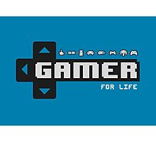 Gamer For Life! Photographic Print