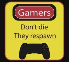 Gamers don't die by icemanire