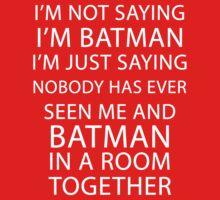 I'm not saying I'm Batman... Kids Clothes
