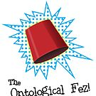 The Ontological Fez! by Iain Maynard