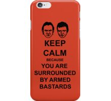 You are surrounded by armed bastards iPhone Case/Skin