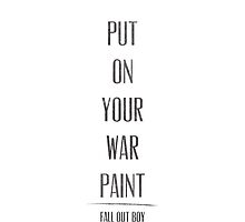Put On Your War Paint by laurenschroer