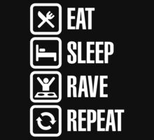 Eat sleep rave repeat by LaundryFactory