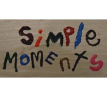 simple moments Photographic Print