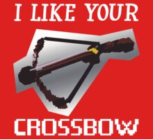 I Like Your Crossbow by TylerMannArt