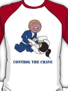Control the Crave T-Shirt