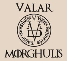 Game Of Thrones-Valar Morghulis by Iva Ivanova